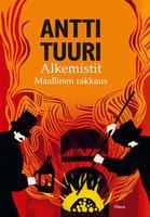 Alkemistit - Antti Tuuri
