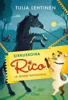 Sirkuskoira Rico ja öinen ratsastaja - Tuija Lehtinen