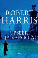 Upseeri ja vakooja - Robert Harris