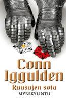 Ruusujen sota I - Myrskylintu - Conn Iggulden