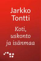Koti, uskonto ja isänmaa - Jarkko Tontti