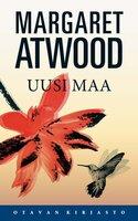 Uusi maa - Margaret Atwood