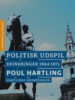 Politisk udspil: Erindringer 1964-1971 - Poul Hartling