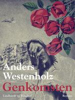 Genkomsten - Anders Westenholz