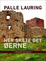Her skete det – Øerne - Palle Lauring