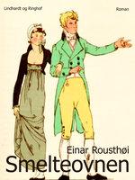 Smelteovnen - Einar Rousthøi