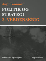 Politik og strategi, 2. Verdenskrig - Aage Trommer