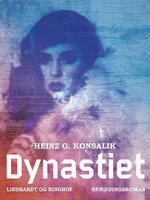 Dynastiet - Heinz G. Konsalik