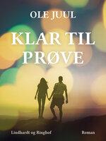Klar til prøve - Ole Juul