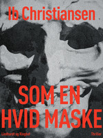Som en hvid maske - Ib Christiansen
