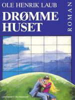 Drømmehuset - Ole Henrik Laub