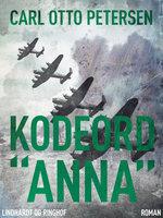 "Kodeord ""Anna"" - Carl Otto Petersen"