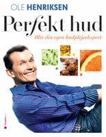 Perfekt hud - Ole Henriksen, Jacob Heinel Jensen