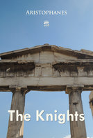 The Knights - Aristophanes