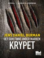 Det som finns under marken / Krypet - Jens Daniel Burman