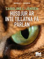 Husdjur är inte tillåtna på Pärlan - Caroline L. Jensen