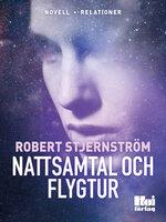 Nattsamtal och Flygtur - Robert Stjernström