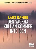 Den vackra kullan kommer inte igen - Lars Rambe