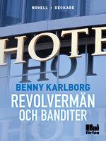 Revolvermän och banditer - Benny Karlborg