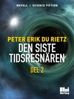 Den siste tidsresenären - Del 2 - Peter Erik Du Rietz