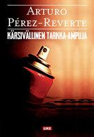 Kärsivällinen tarkka-ampuja - Arturo Pérez-Reverte