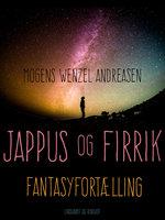 Jappus og Firrik. Fantasyfortælling - Mogens Wenzel Andreasen
