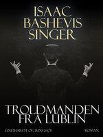 Troldmanden fra Lublin - Isaac Bashevis Singer