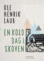 En kold dag i skoven - Ole Henrik Laub