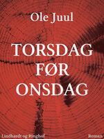 Torsdag før onsdag - Ole Juul