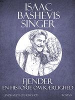 Fjender - en historie om kærlighed - Isaac Bashevis Singer