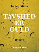 Tavshed er guld - Jørgen Minor