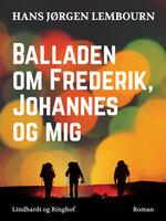 Balladen om Frederik, Johannes og mig - Hans Jørgen Lembourn