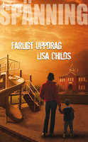 Farligt uppdrag - Lisa Childs
