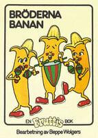 Bröderna Banan - Beppe Wolgers