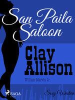 San Paila Saloon - Clay Allison,William Marvin Jr