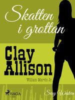 Skatten i grottan - Clay Allison,William Marvin Jr