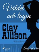 Våldet och lagen - Clay Allison,William Marvin Jr