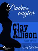 Dödens änglar - Clay Allison,William Marvin Jr
