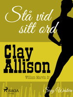 Stå vid sitt ord - Clay Allison,William Marvin Jr