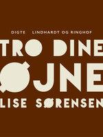 Tro dine øjne - Lise Sørensen
