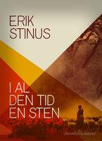 I al den tid en sten - Erik Stinus