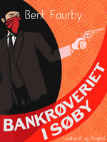 Bankrøveriet i Søby - Bent Faurby