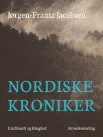 Nordiske kroniker - Jørgen-Frantz Jacobsen