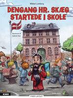 Dengang hr. Skæg startede i skole - Mikkel Lomborg