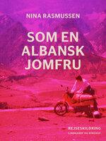 Som en albansk jomfru - Nina Rasmussen