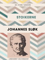 De store tænkere: Stoikerne - Johannes Sløk