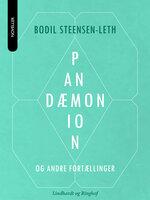 Pandæmonion og andre fortællinger - Bodil Steensen-Leth