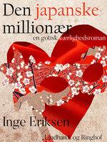 Den japanske millionær – En gotisk kærlighedsroman - Inge Eriksen