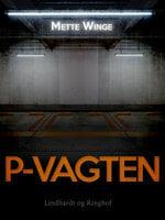 P-vagten - Mette Winge