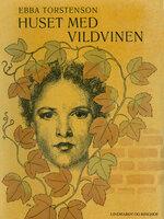 Huset med vildvinen - Ebba Torstenson